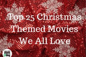 Top 25 Christmas Themed Movies