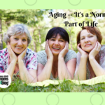 Aging — It's a Normal Part of Life