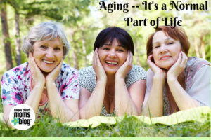 Aging It's a Normal Part of Life- Corpus Christi Moms Blog
