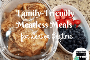 Family-FriendlyNonn-Meat Meals for Lent or Anytime