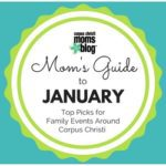 Mom's Guide to January 2017 {Top Picks for Family Events Around Corpus Christi}