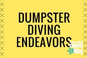 Dumpster diving endeavors