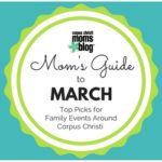 Mom's Guide to March 2017 {Top Picks for Family Events Around Corpus Christi}