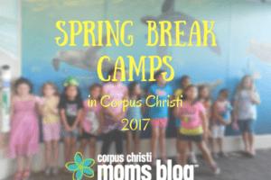 Spring Break Camps in Corpus Christi 2017- Corpus Christi Moms Blog