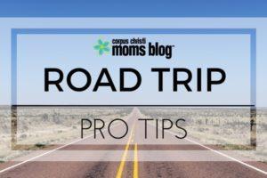 Texas Road Trip Pro Tips - Corpus Christi Moms Blog