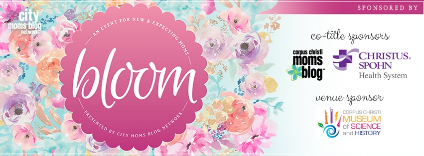 Bloom- Event for New and Expecting Moms- Corpus Christi Moms Blog Title Sponsors