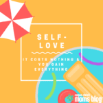 Self-Love: It Costs Nothing and You Gain Everything