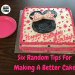 Six Random Tips To Making A Better Cake