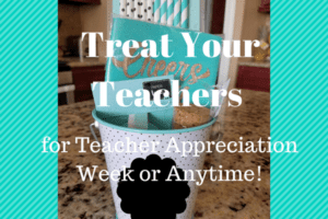 Treat Your Teachers for Teacher Appreciation Week