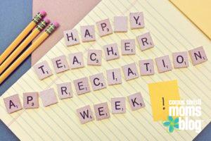 Dear Parents: A Teacher's View of Teacher Appreciation Week- Corpus Christi Moms Blog