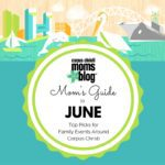 Mom's Guide to June 2017 {Top Picks for Family Events Around Corpus Christi}