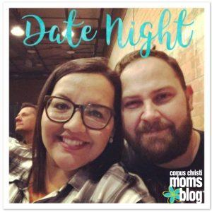 datenight - Corpus Christi Moms Blog