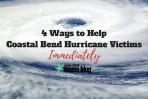 4 Ways to Help Coastal Bend Hurricane Victims Immediately- Hurricane Harvey Relief- Corpus Christi Moms Blog