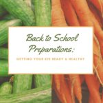 Back To School Preparations: Getting Your Kid Ready & Healthy