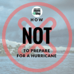 How Not to Prepare for a Hurricane