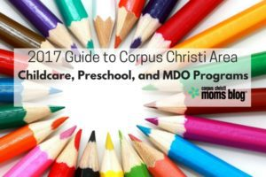 2017 Guide to Corpus Christi Area Childcare, Preschool, and MDO Programs- Corpus Christi Moms Blog Featured Image