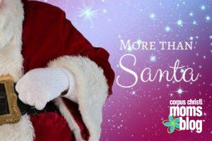More than Santa- Corpus Christi Moms Blog
