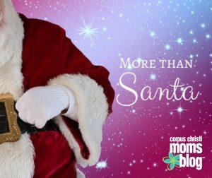 More than Santa- Corpus Christi Moms Blog