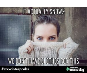 Actual Snow- STX Winter Problems- Corpus Christi Moms Blog