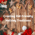 Creating Kid-Friendly Christmas Traditions