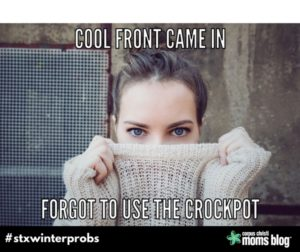 Crockpot- STX Winter Problems- Corpus Christi Moms Blog