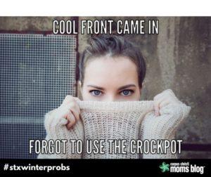 Crockpot- STX Winter Problems- Corpus Christi Moms Blog