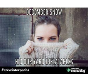 Inflatables- STX Winter Problems- Corpus Christi Moms Blog