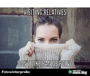 Visiting Relatives- STX Winter Problems- Corpus Christi Moms Blog