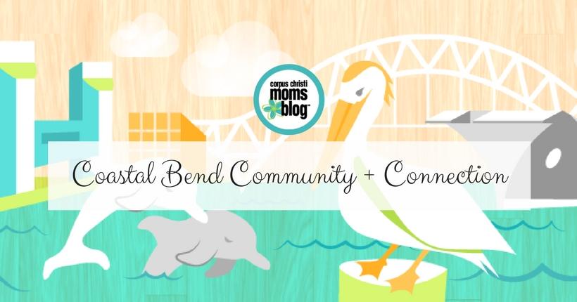 CC Moms Blog Coastal Bend Community + Connection- Corpus Christi Moms Blog