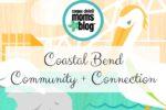 Coastal Bend Community + Connection- Corpus Christi Moms Blog