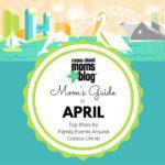 Mom's Guide To April Events 2018 {Top Picks Around Corpus Christi}