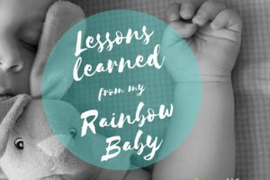 Lessons learnedRainbow Baby