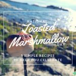 It's National Toasted Marshmallow Day!