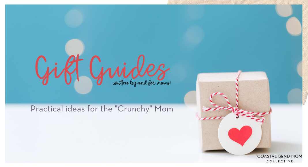 Top 10 Gifts For The Crunchy Mom Coastal Bend Mom Collective