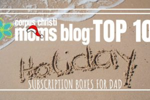 Top 10 Subscription Boxes for Dad