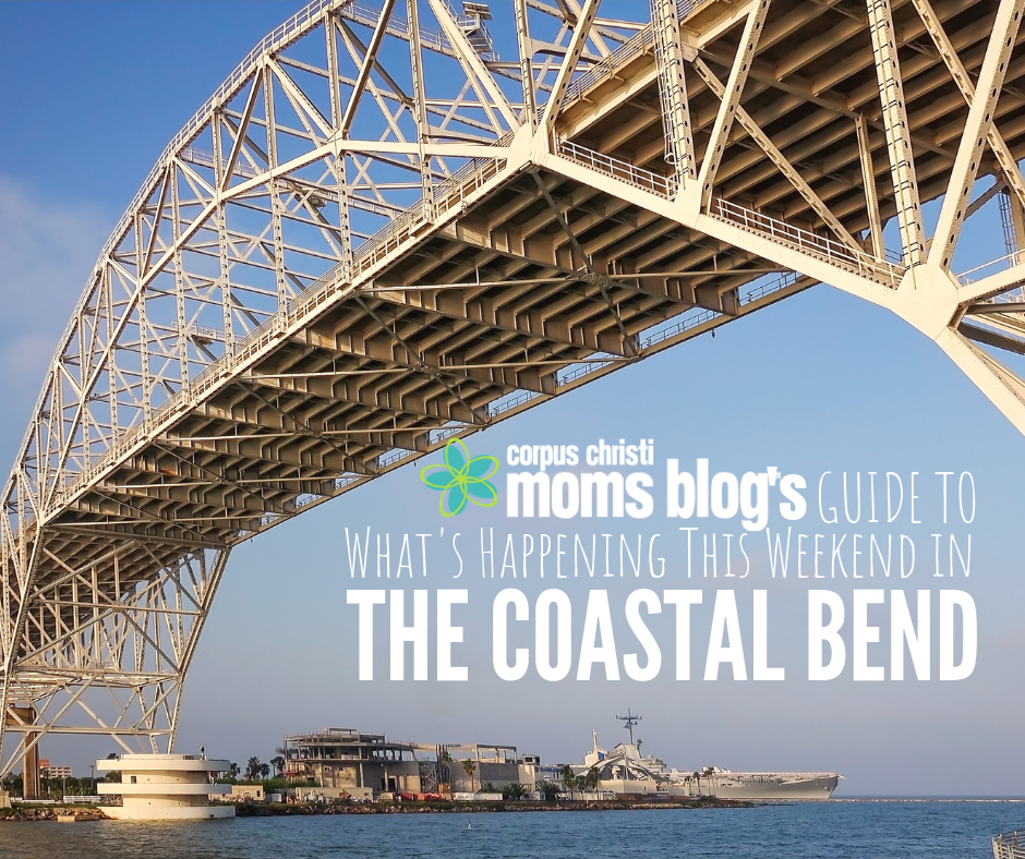 Things to do this weekend in the Coastal Bend