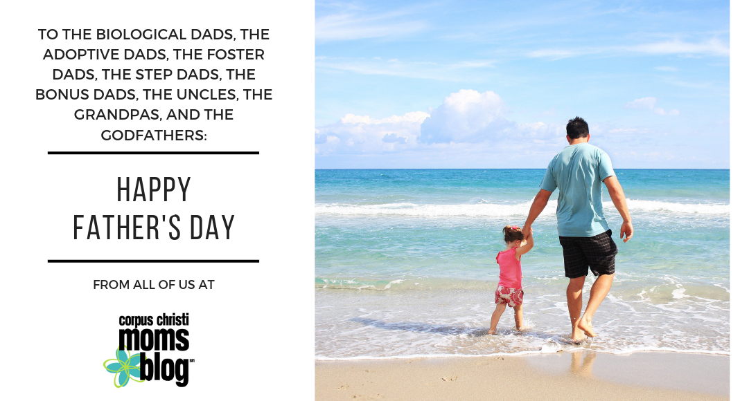 Happy Father's Day from Corpus Christi Moms Blog