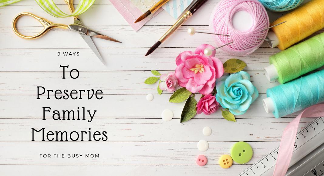 9 ways to preserve family memories: Corpus Christi Mom's Blog