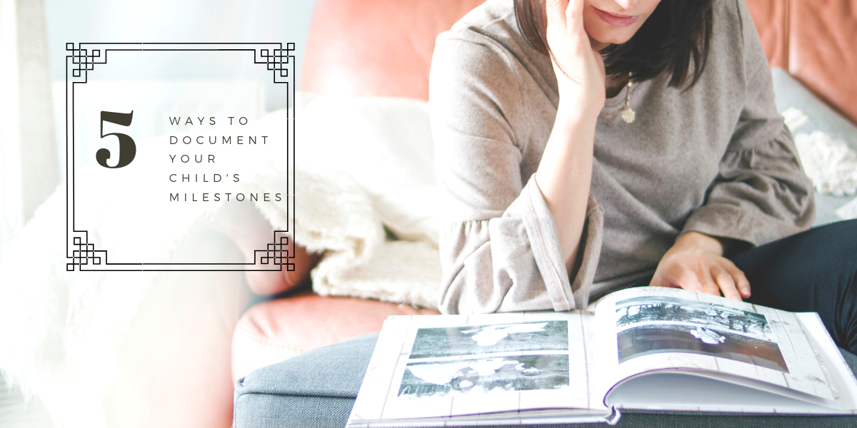 5 ways to document your child milestones
