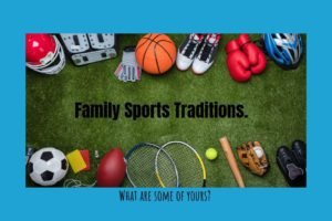 Family Sports Traditions. (1)