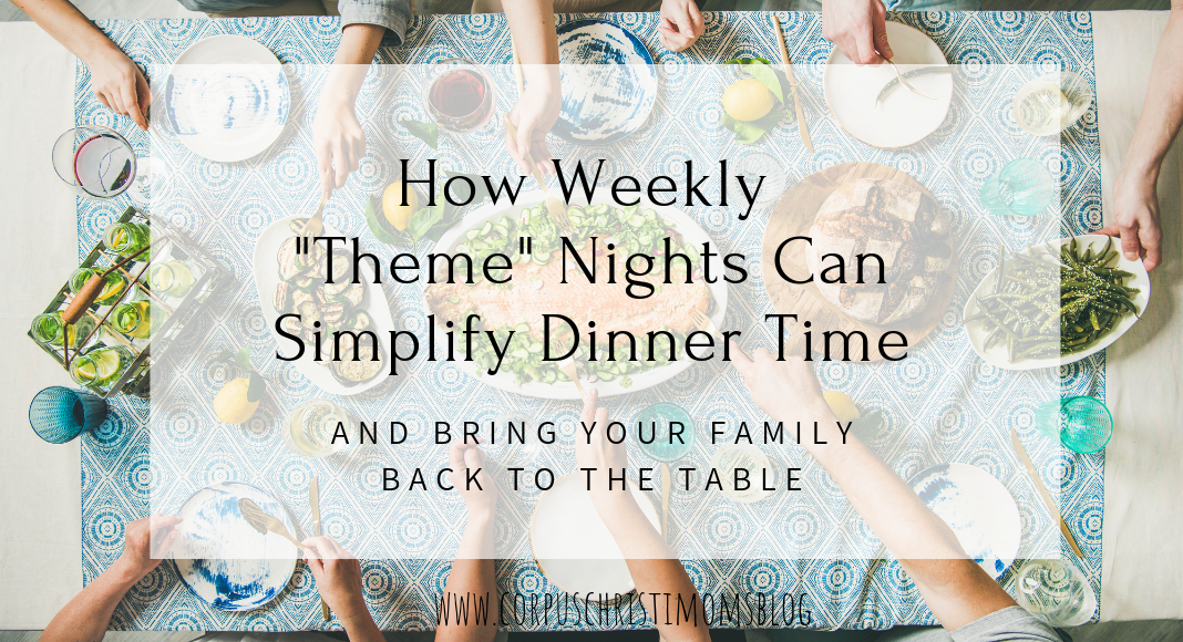 Themed Dinner Night: Corpus Christi Mom's Blog