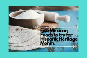 Five Mexican Food to try.