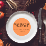 Thanksgiving Traditions For the Whole Family