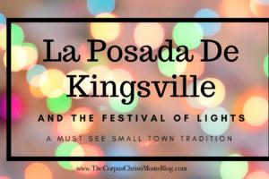 Posada de Kingsville: Corpus Christi Mom's Blog