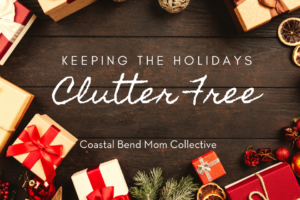 Keeping your Holidays Clutter Free