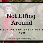 Not Elfing around: When Elf on the Shelf isn't for You
