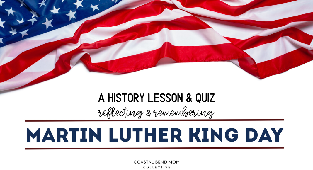 Martin Luther King Day Lesson and Quiz : Coastal Bend Mom Co