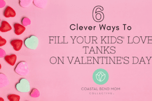 Fill your kids' love tanks on Valentines Day