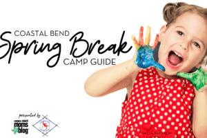Spring Break Camp Guide : Corpus Christi Moms Blog