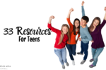 33 Resources for Teens